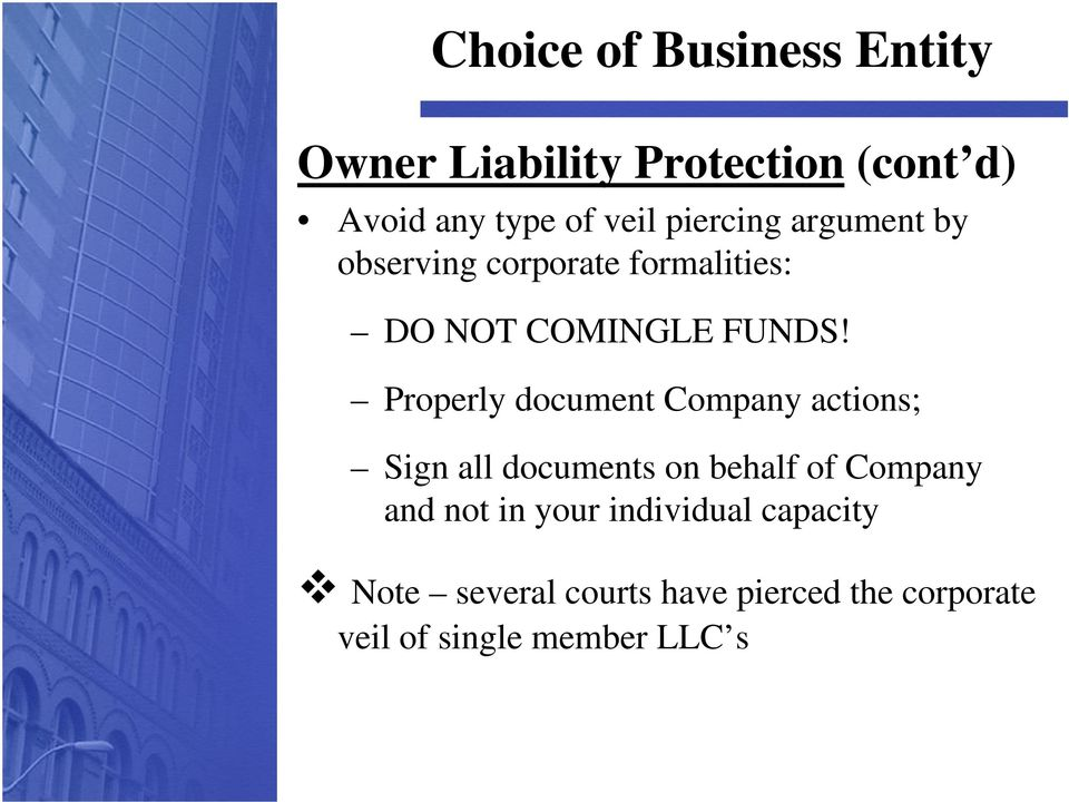 Properly document Company actions; Sign all documents on behalf of Company and