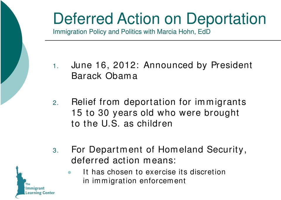 Relief from deportation for immigrants 15 to 30 years old who were brought to