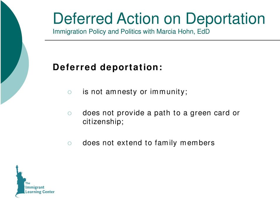 does not provide a path to a green card or