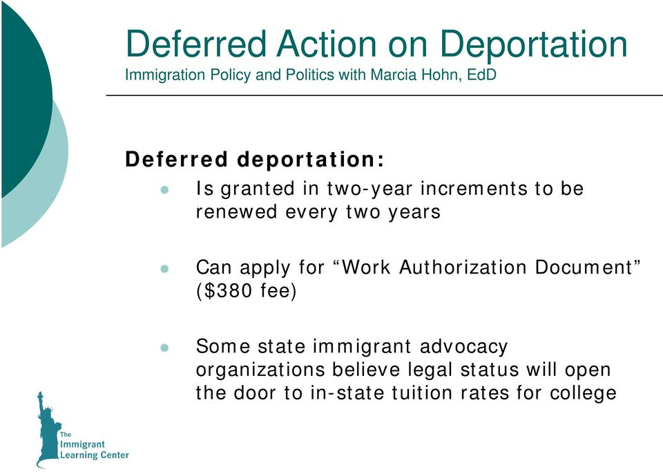 Authorization Document ($380 fee) Some state immigrant advocacy