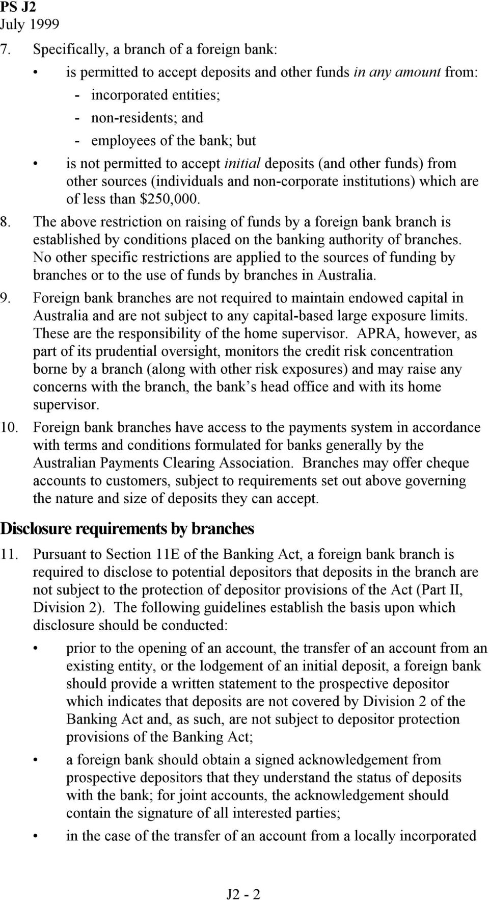 The above restriction on raising of funds by a foreign bank branch is established by conditions placed on the banking authority of branches.