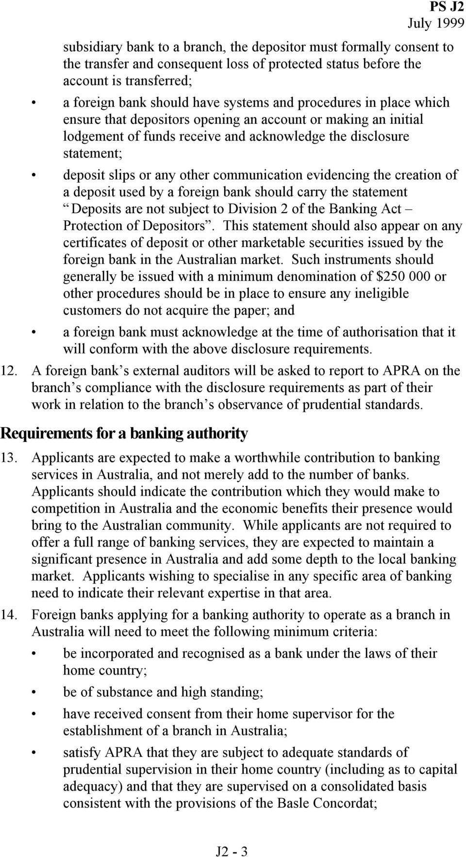 evidencing the creation of a deposit used by a foreign bank should carry the statement Deposits are not subject to Division 2 of the Banking Act Protection of Depositors.