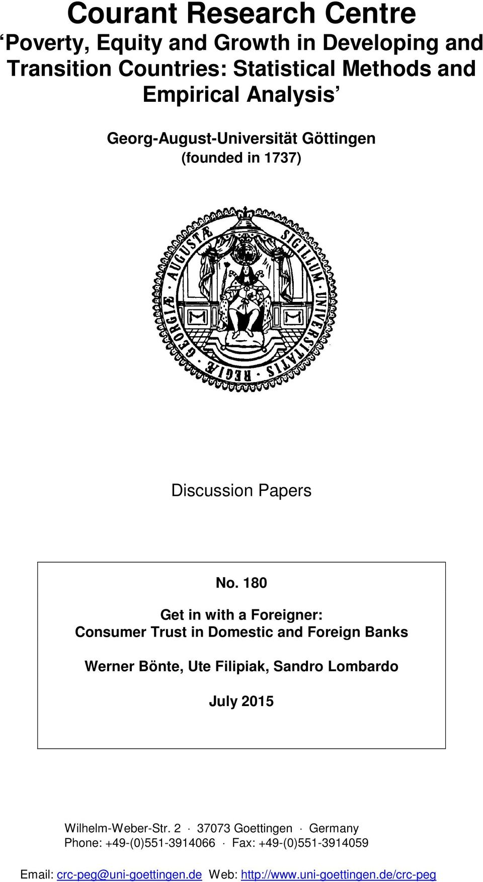 180 Get in with a Foreigner: Consumer Trust in Domestic and Foreign Banks Werner Bönte, Ute Filipiak, Sandro Lombardo July