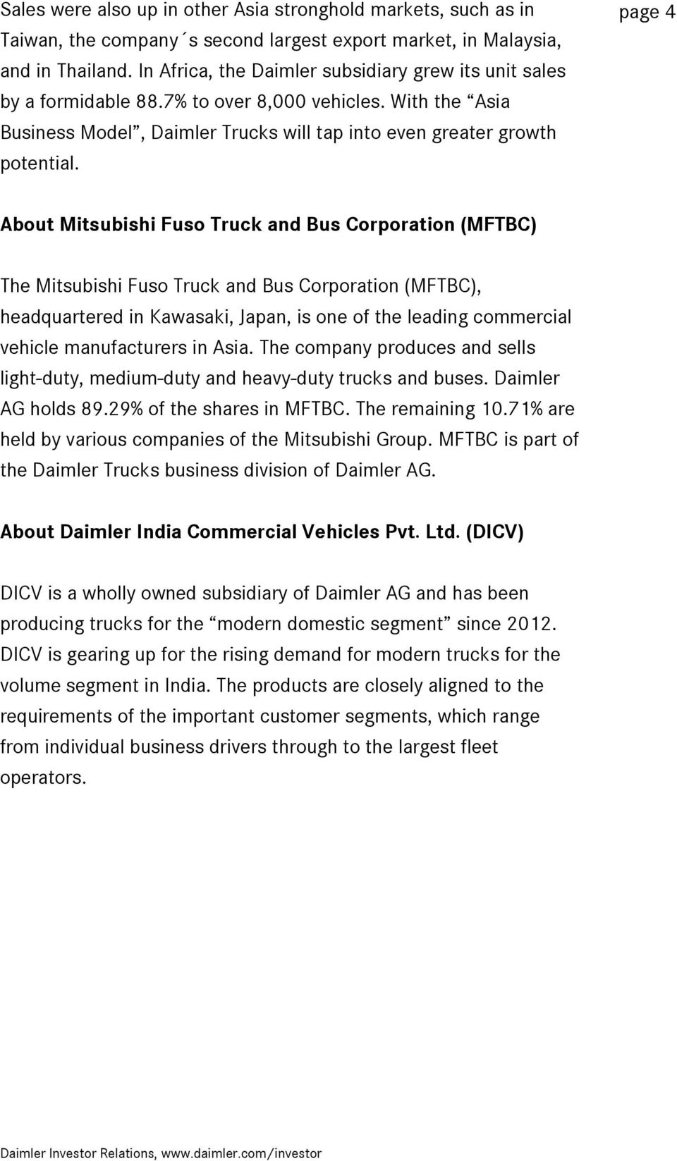 page 4 About Mitsubishi Fuso Truck and Bus Corporation (MFTBC) The Mitsubishi Fuso Truck and Bus Corporation (MFTBC), headquartered in Kawasaki, Japan, is one of the leading commercial vehicle