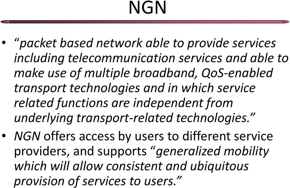 independent from underlying transport-related technologies.