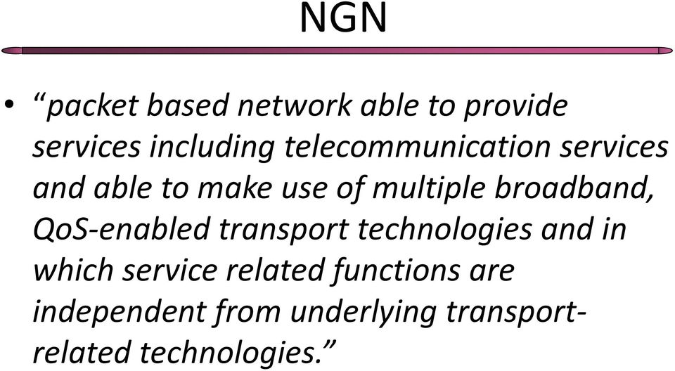 broadband, QoS-enabled transport technologies and in which service