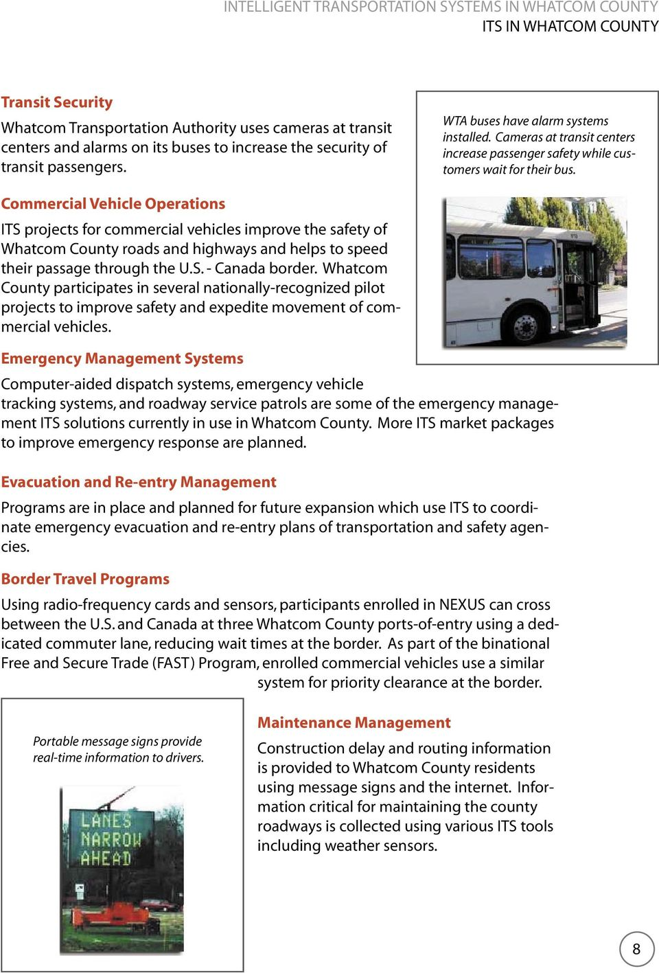 Commercial Vehicle Operations ITS projects for commercial vehicles improve the safety of Whatcom County roads and highways and helps to speed their passage through the U.S. - Canada border.