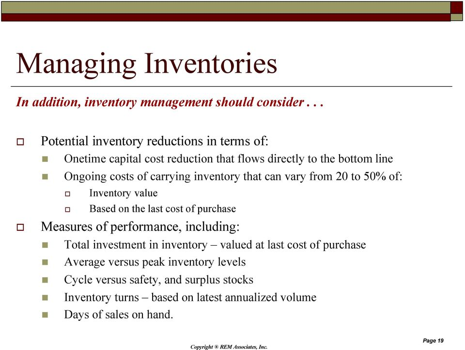 carrying inventory that can vary from 20 to 50% of: Inventory value Based on the last cost of purchase Measures of performance, including: