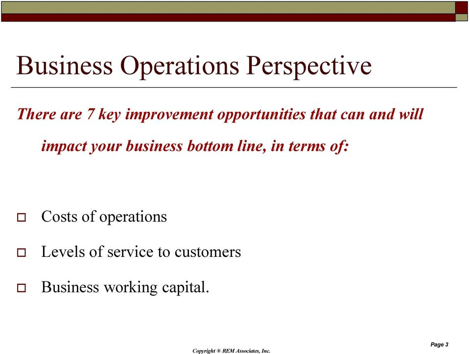 business bottom line, in terms of: Costs of operations