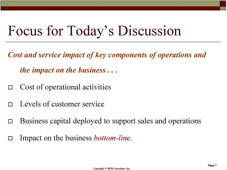 .. Cost of operational activities Levels of customer service Business