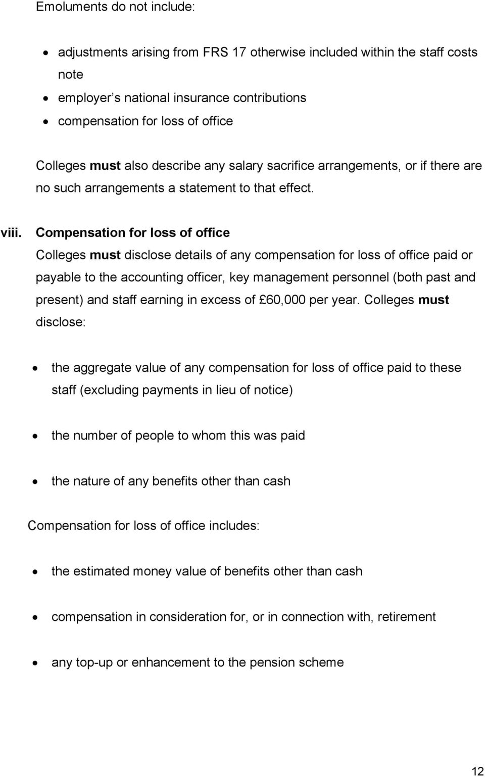Compensation for loss of office Colleges must disclose details of any compensation for loss of office paid or payable to the accounting officer, key management personnel (both past and present) and