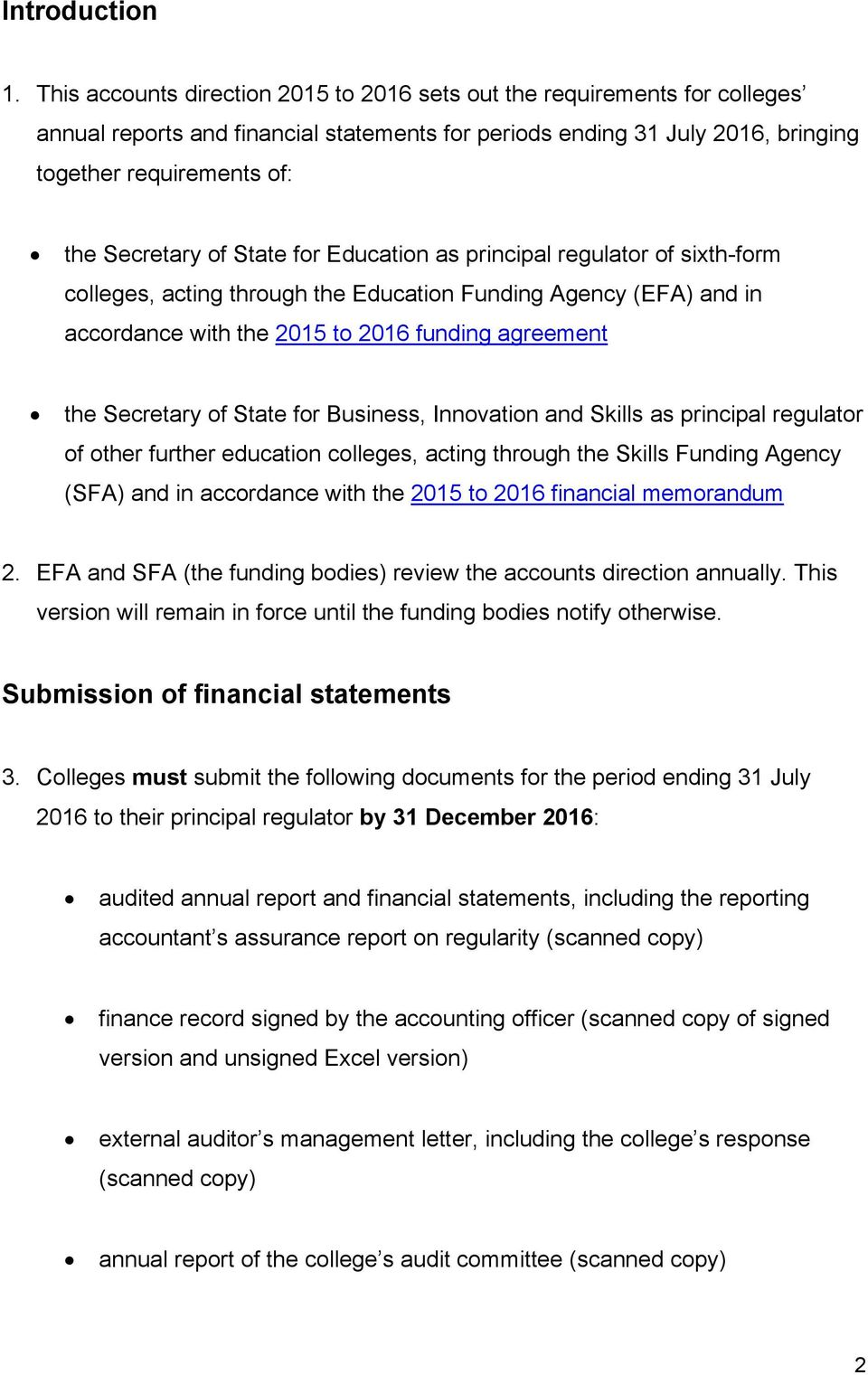 of State for Education as principal regulator of sixth-form colleges, acting through the Education Funding Agency (EFA) and in accordance with the 2015 to 2016 funding agreement the Secretary of