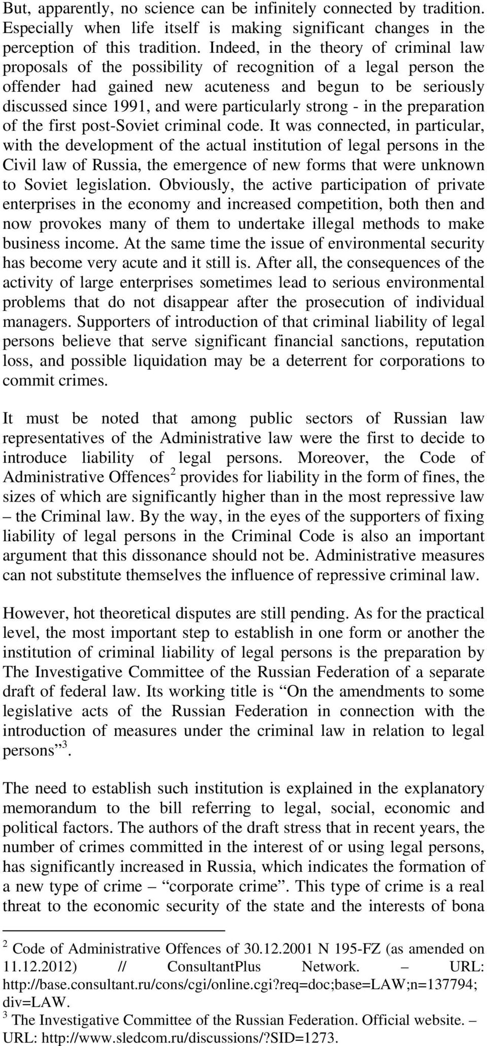 particularly strong - in the preparation of the first post-soviet criminal code.