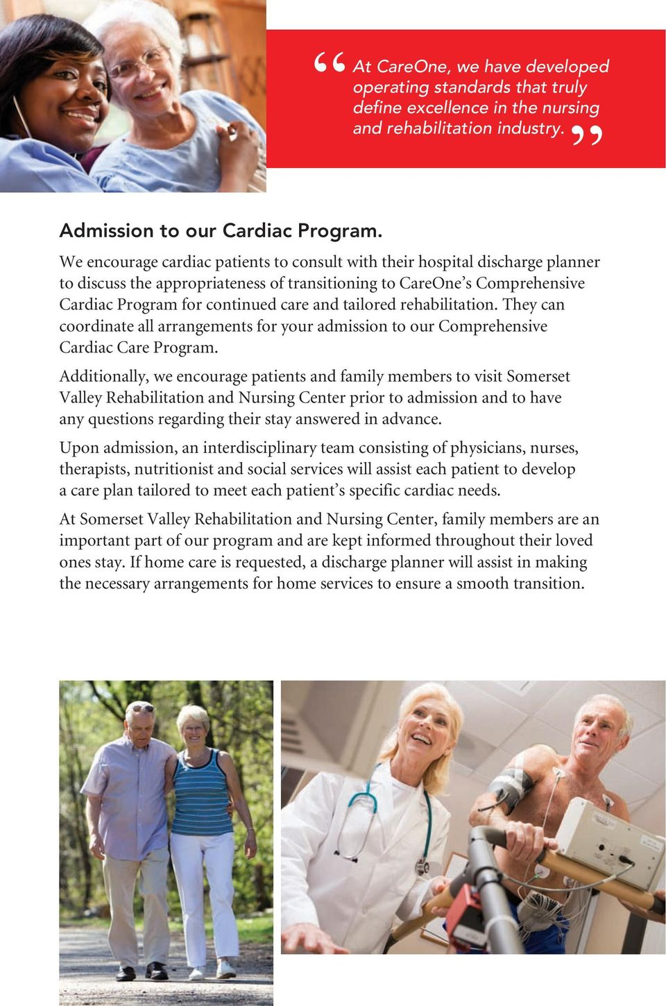 tailored rehabilitation. They can coordinate all arrangements for your admission to our Comprehensive Cardiac Care Program.