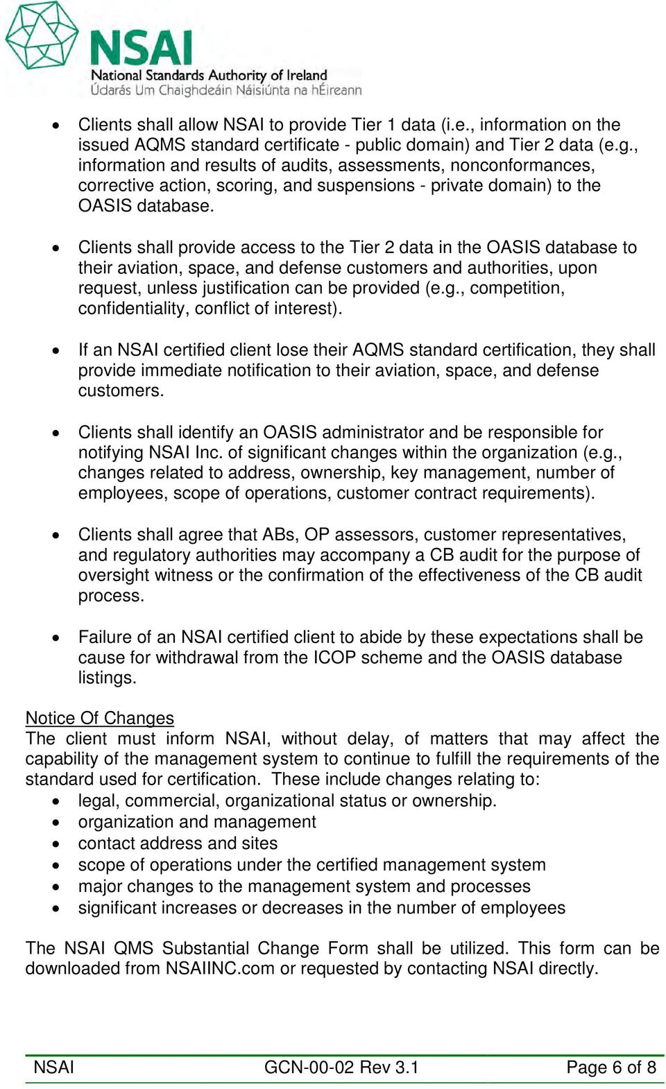 Clients shall provide access to the Tier 2 data in the OASIS database to their aviation, space, and defense customers and authorities, upon request, unless justification can be provided (e.g.