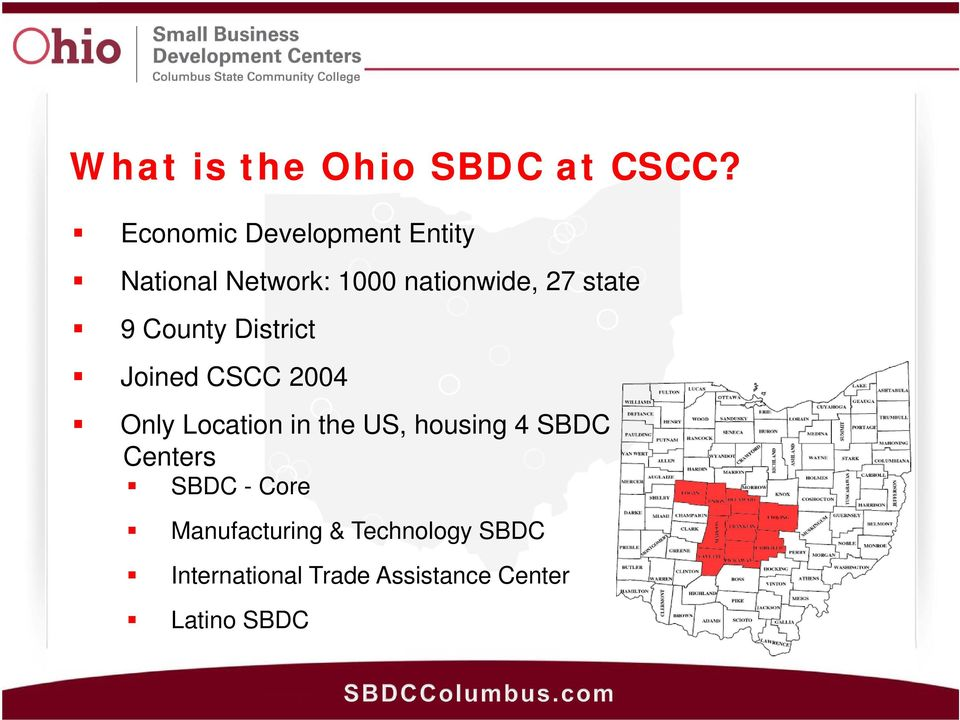 state 9 County District Joined CSCC 2004 Only Location in the US,