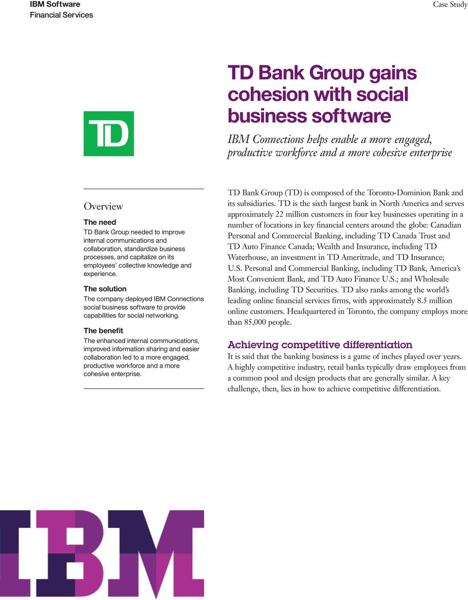 The solution The company deployed IBM Connections social business software to provide capabilities for social networking.