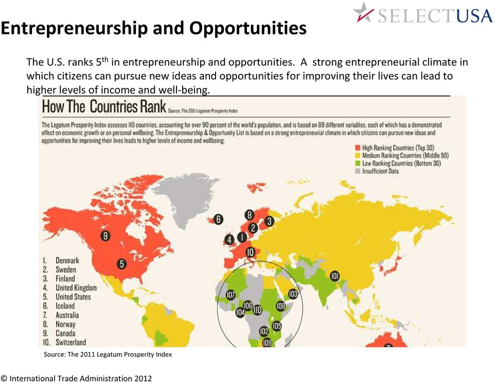 A strong entrepreneurial climate in which citizens can pursue new ideas and