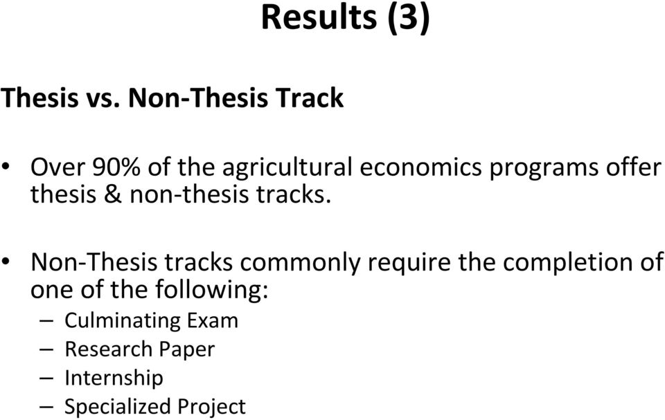 economics programs offer thesis & non-thesis tracks.