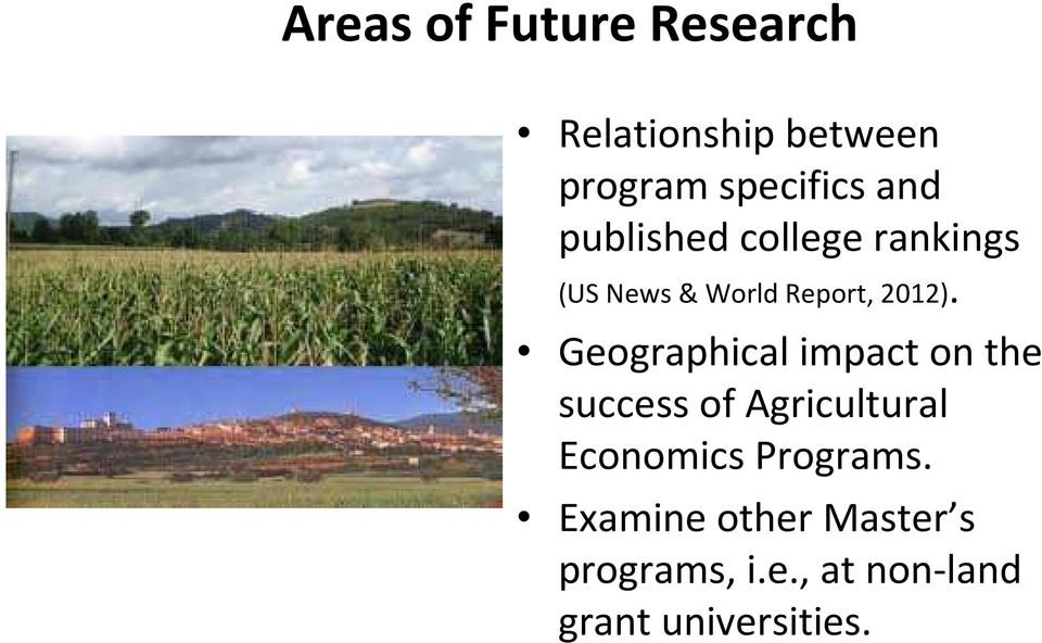 Geographical impact on the success of Agricultural Economics