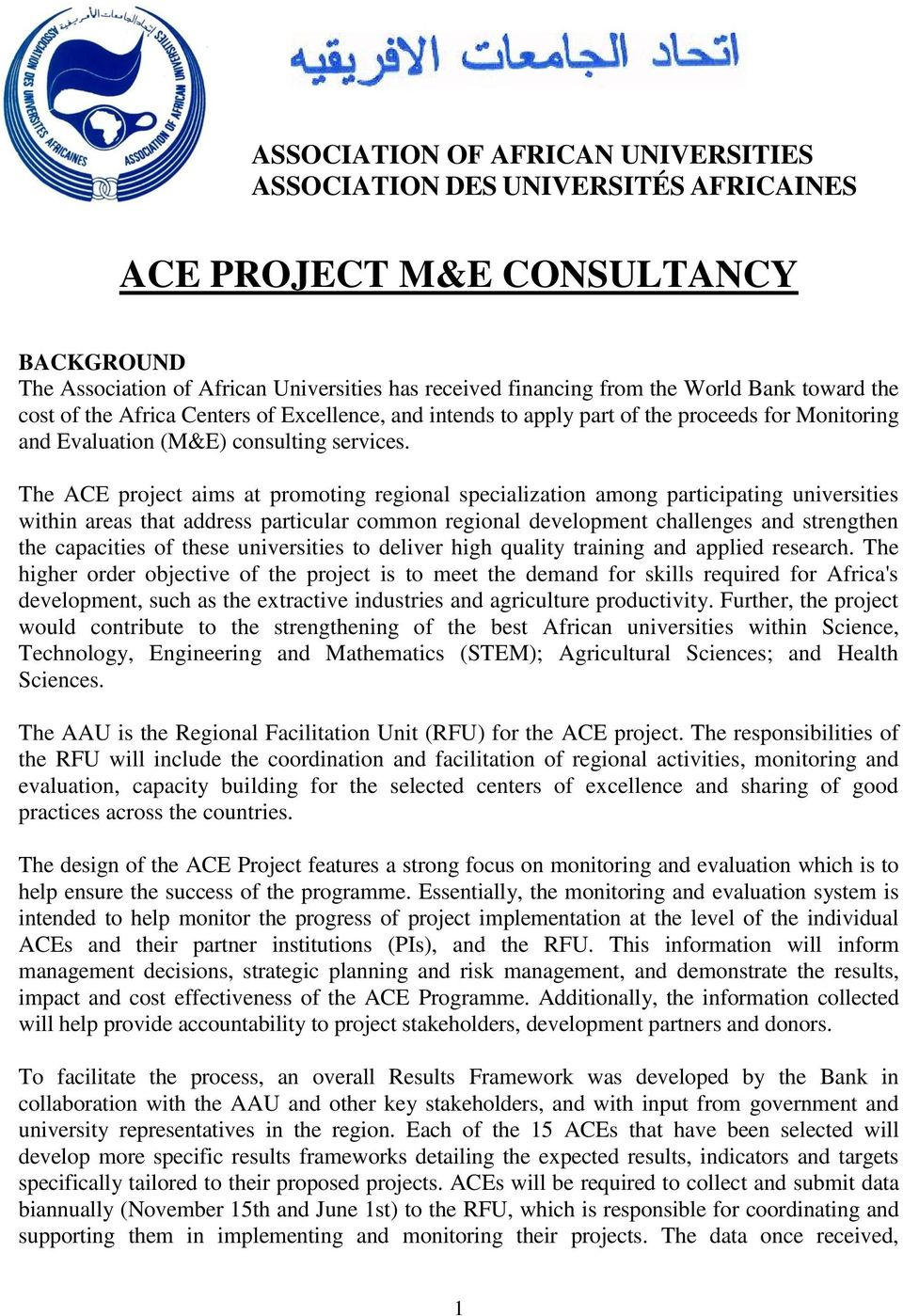 The ACE project aims at promoting regional specialization among participating universities within areas that address particular common regional development challenges and strengthen the capacities of