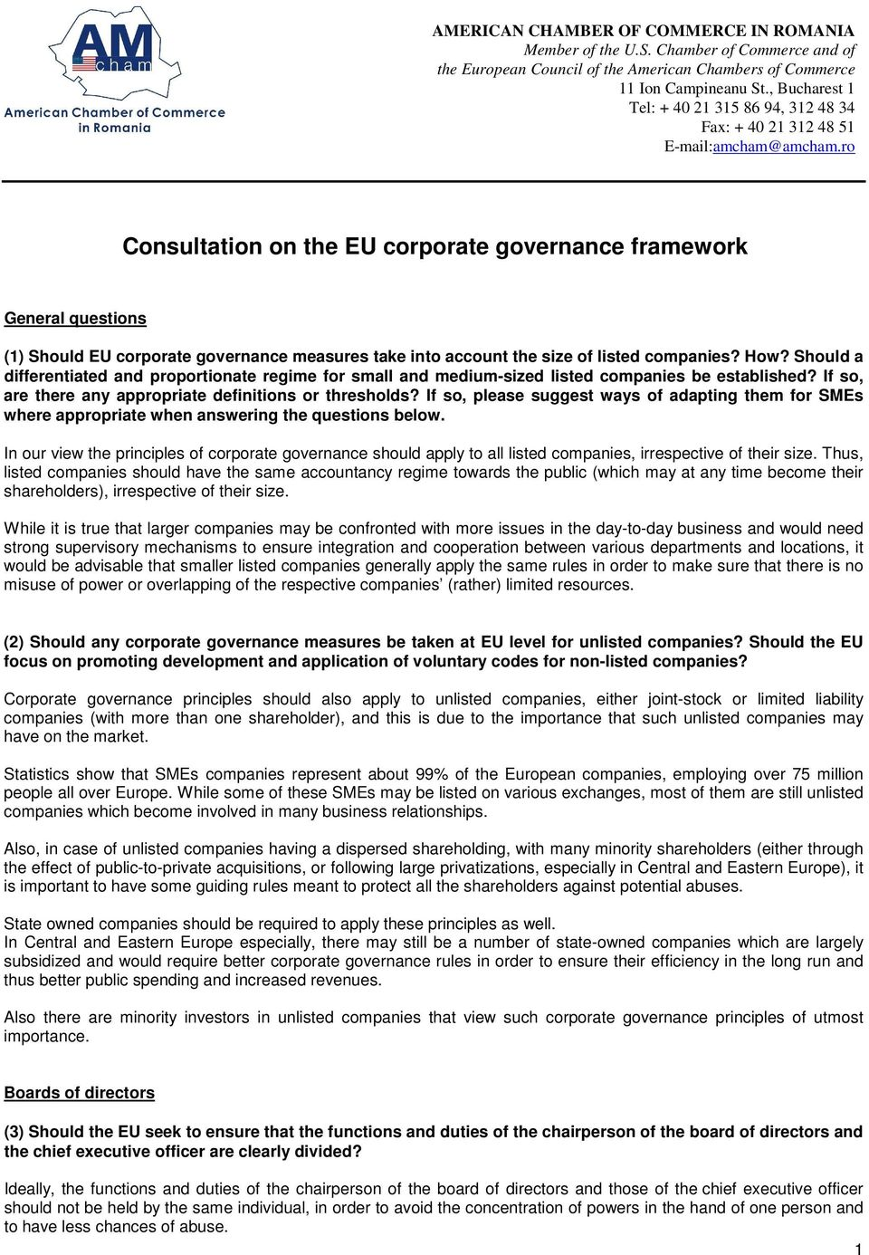 ro Consultation on the EU corporate governance framework General questions (1) Should EU corporate governance measures take into account the size of listed companies? How?