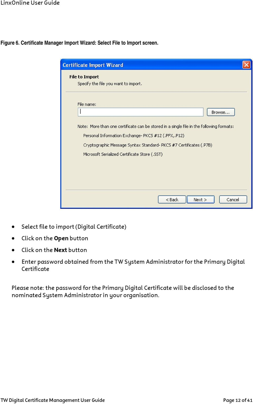 obtained from the TW System Administrator for the Primary Digital Certificate Please note: the password for the