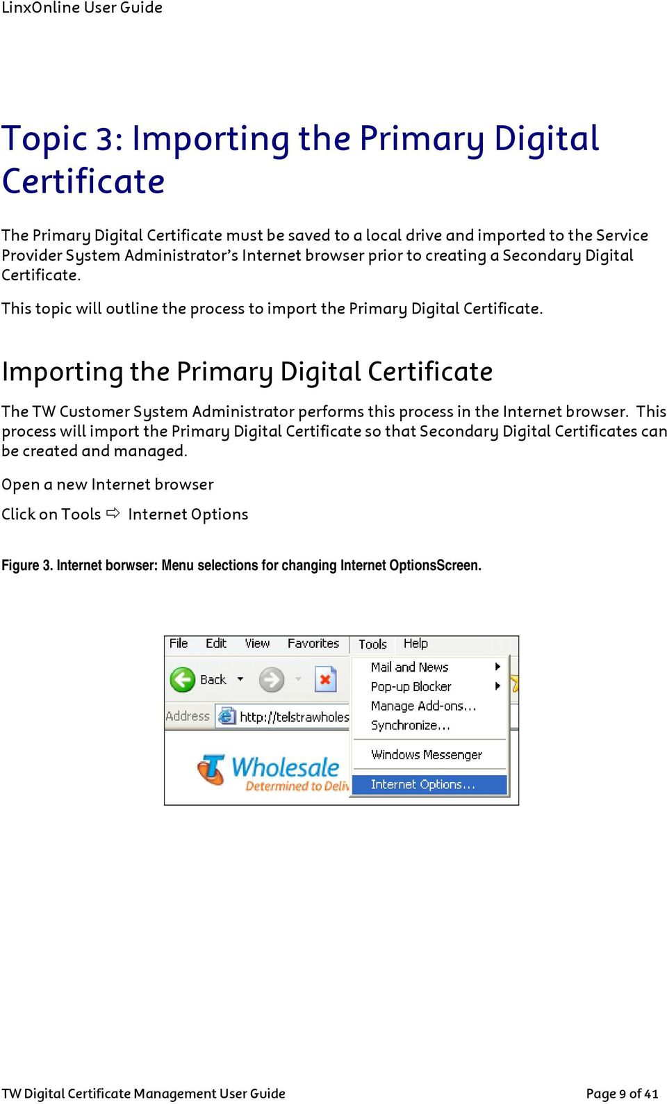Importing the Primary Digital Certificate The TW Customer System Administrator performs this process in the Internet browser.