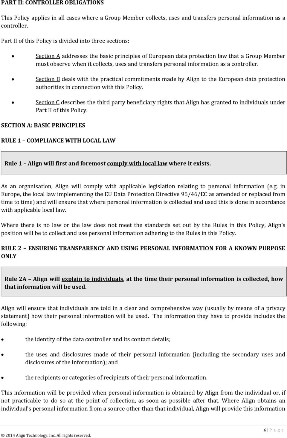 personal information as a controller. Section B deals with the practical commitments made by Align to the European data protection authorities in connection with this Policy.