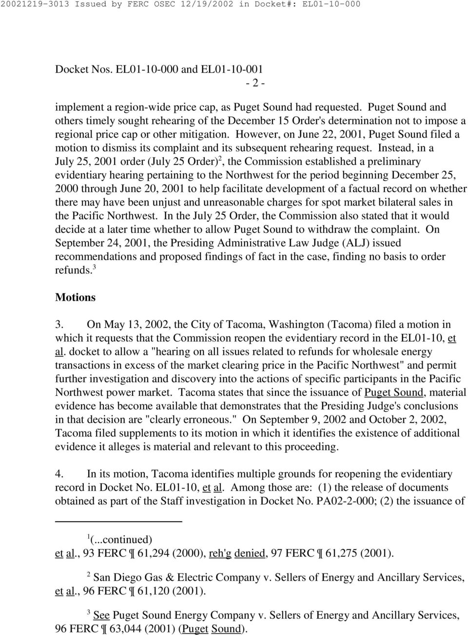 However, on June 22, 2001, Puget Sound filed a motion to dismiss its complaint and its subsequent rehearing request.
