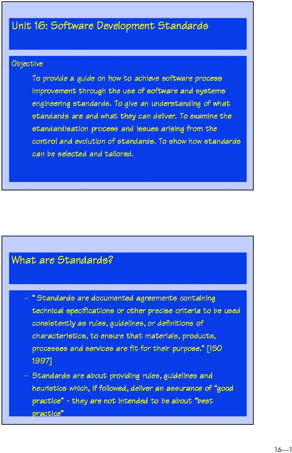 To show how standards can be selected and tailored. What are Standards?