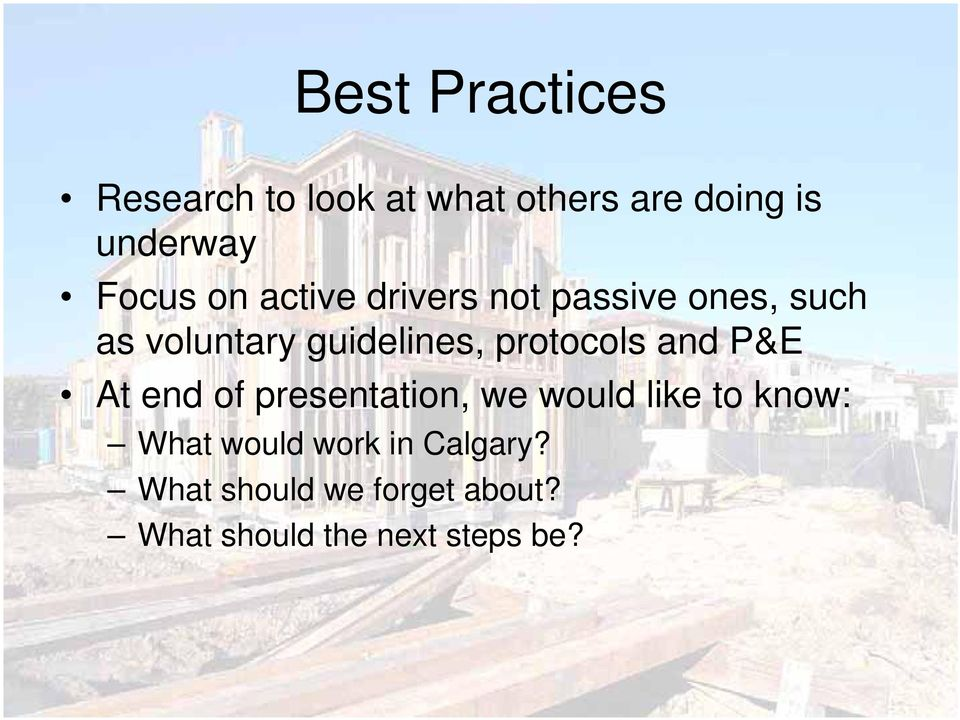 protocols and P&E At end of presentation, we would like to know: What