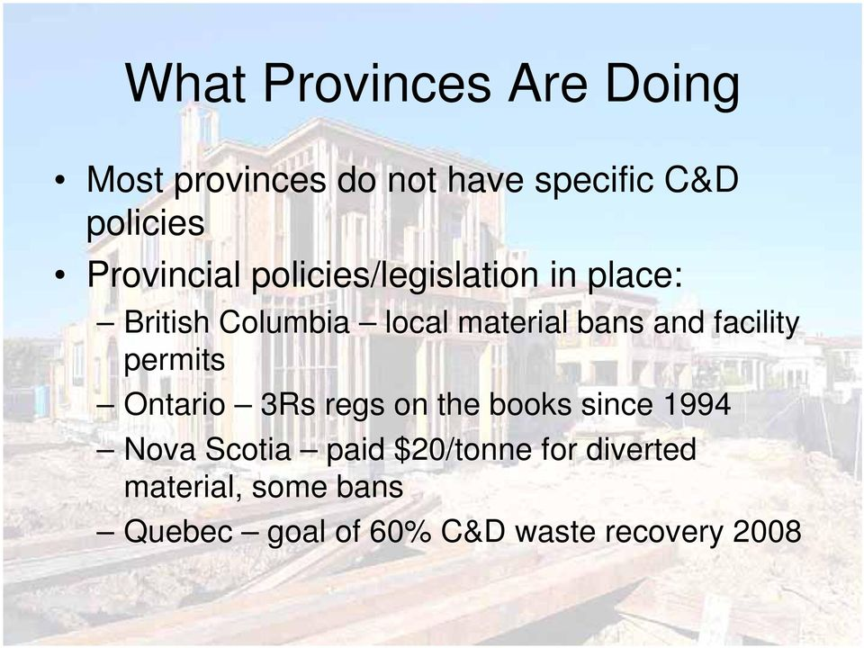 and facility permits Ontario 3Rs regs on the books since 1994 Nova Scotia paid