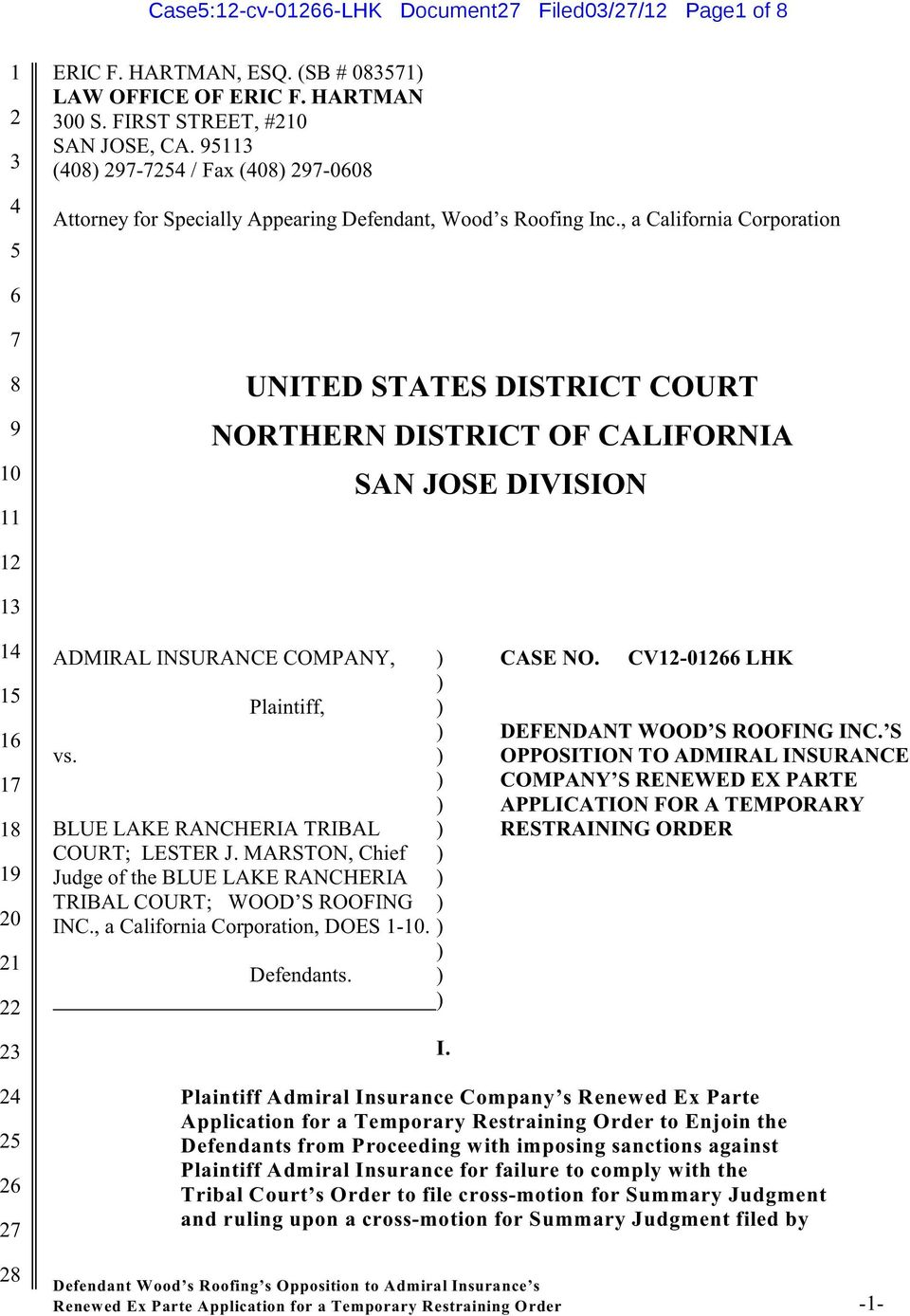 , a California Corporation 0 UNITED STATES DISTRICT COURT NORTHERN DISTRICT OF CALIFORNIA SAN JOSE DIVISION ADMIRAL INSURANCE COMPANY, ) CASE NO.