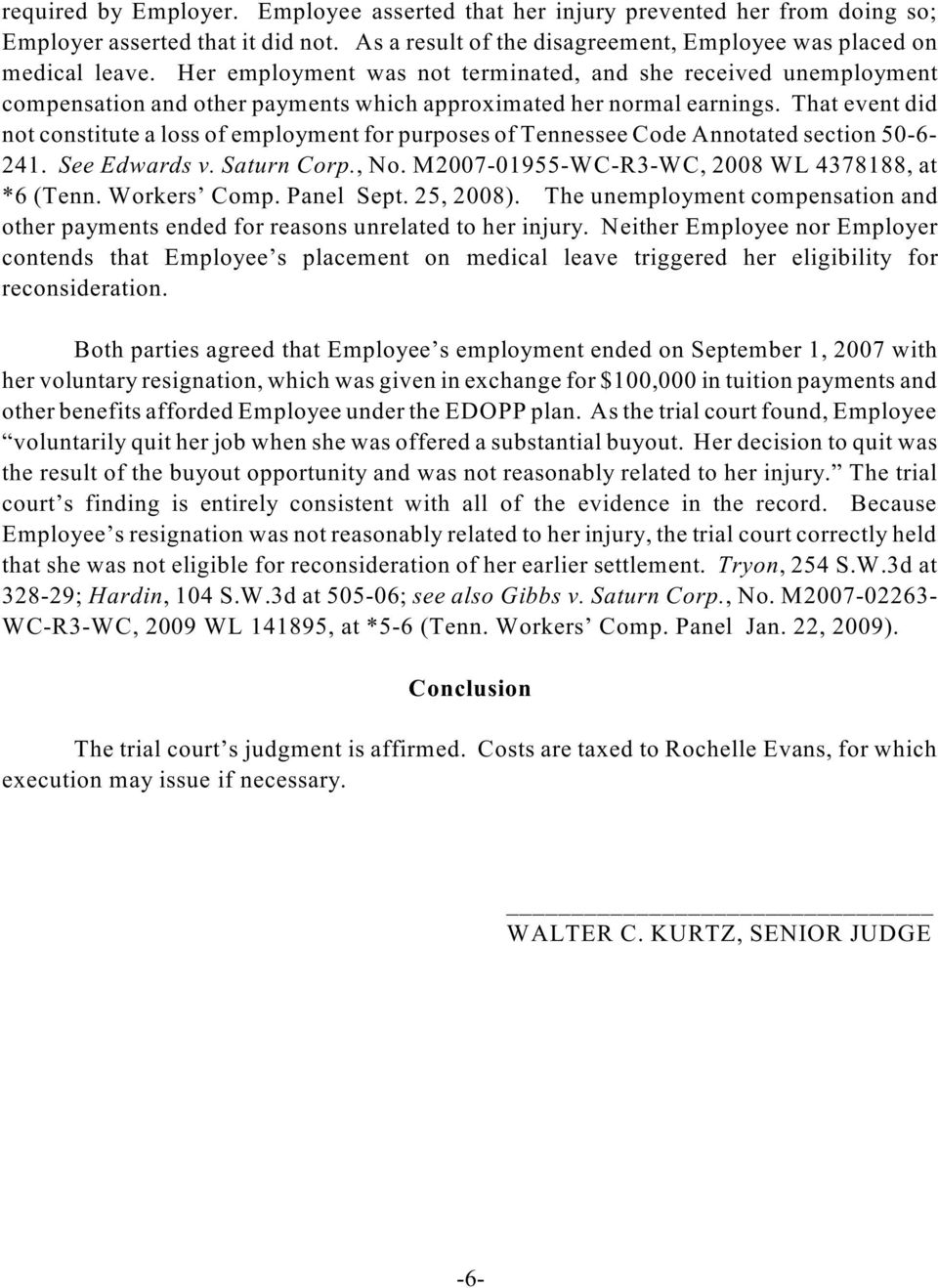 That event did not constitute a loss of employment for purposes of Tennessee Code Annotated section 50-6- 241. See Edwards v. Saturn Corp., No. M2007-01955-WC-R3-WC, 2008 WL 4378188, at *6 (Tenn.