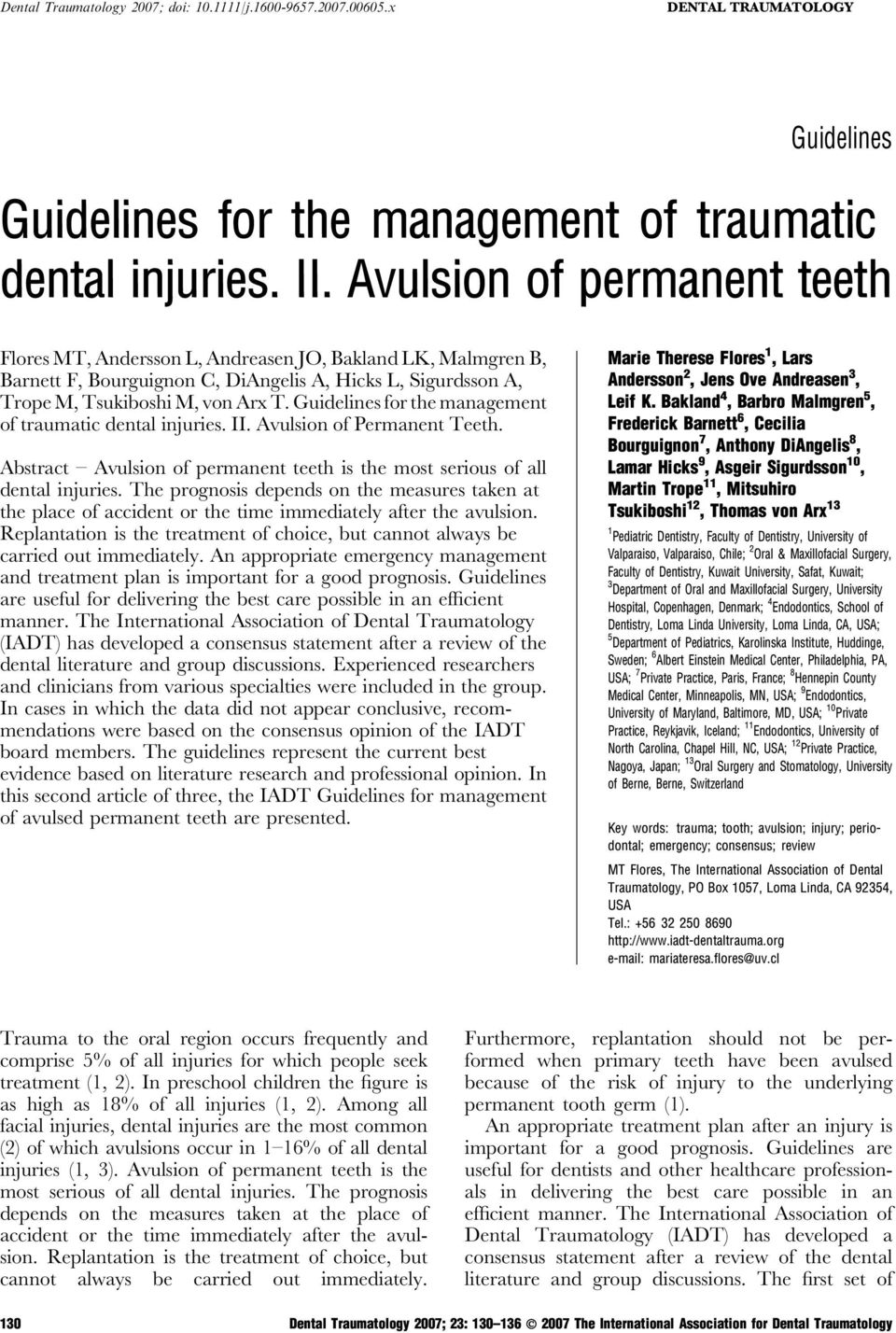 Guidelines for the management of traumatic dental injuries. II. Avulsion of Permanent Teeth. Abstract Avulsion of permanent teeth is the most serious of all dental injuries.