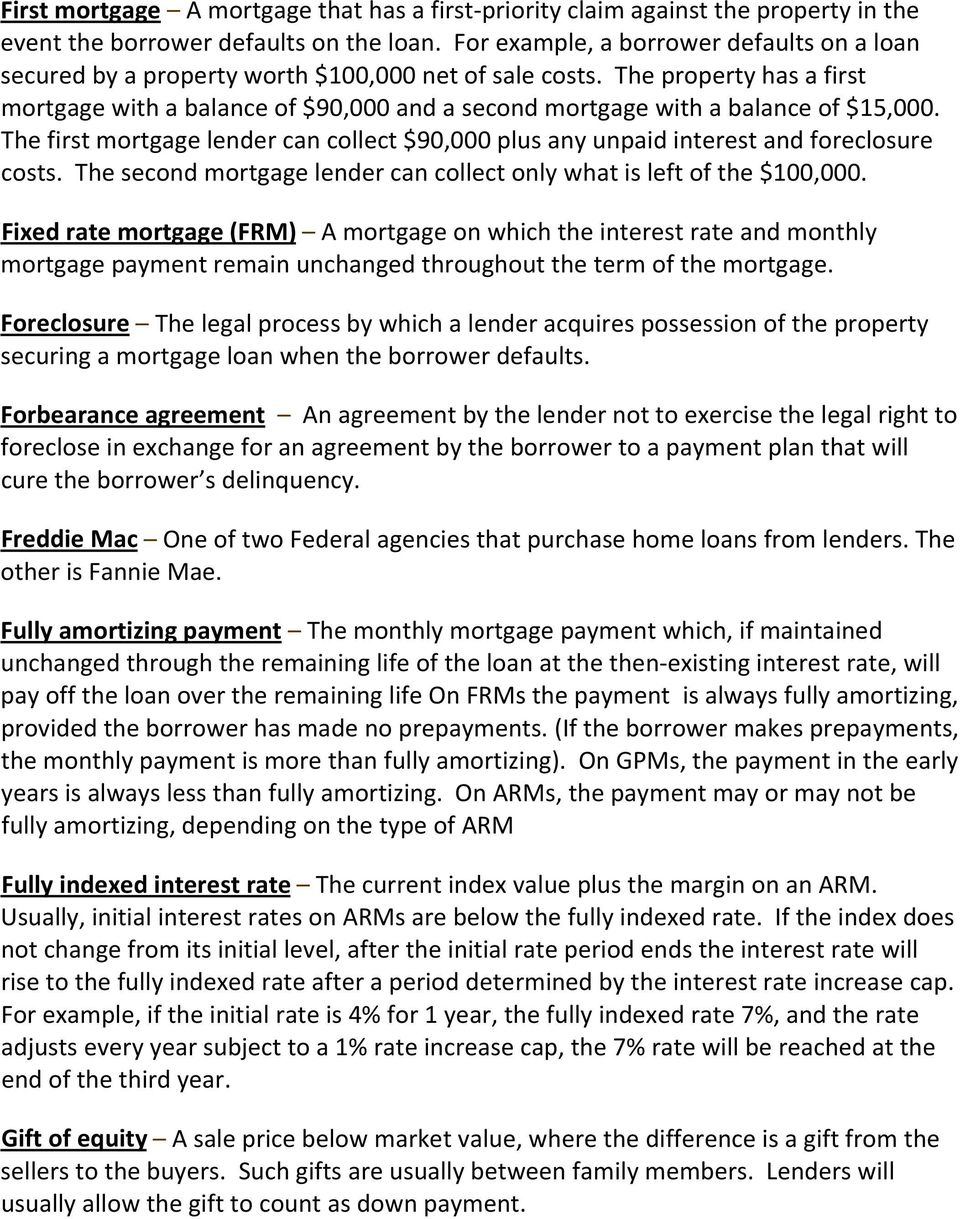 The property has a first mortgage with a balance of $90,000 and a second mortgage with a balance of $15,000.