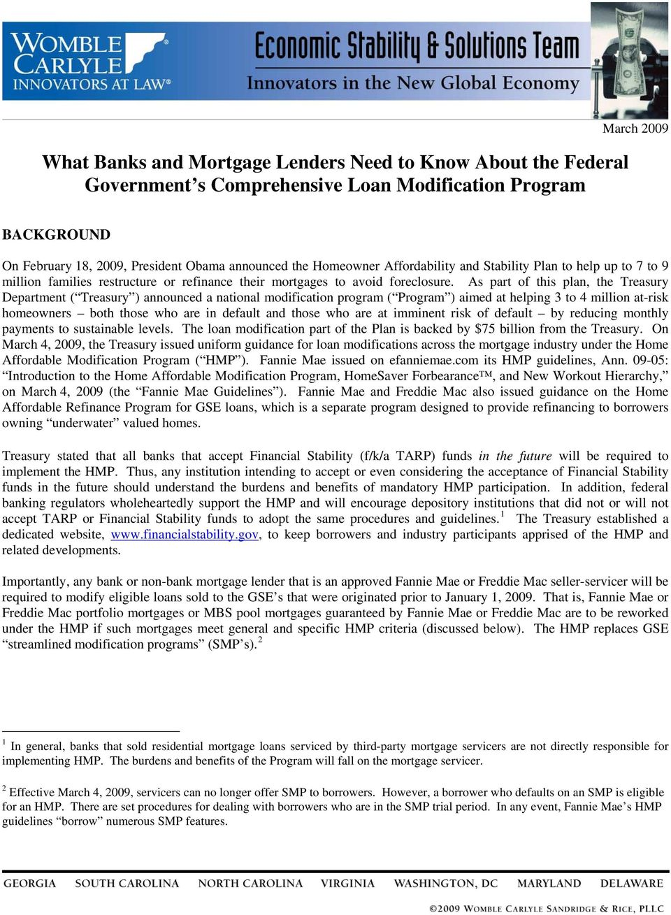 As part of this plan, the Treasury Department ( Treasury ) announced a national modification program ( Program ) aimed at helping 3 to 4 million at-risk homeowners both those who are in default and