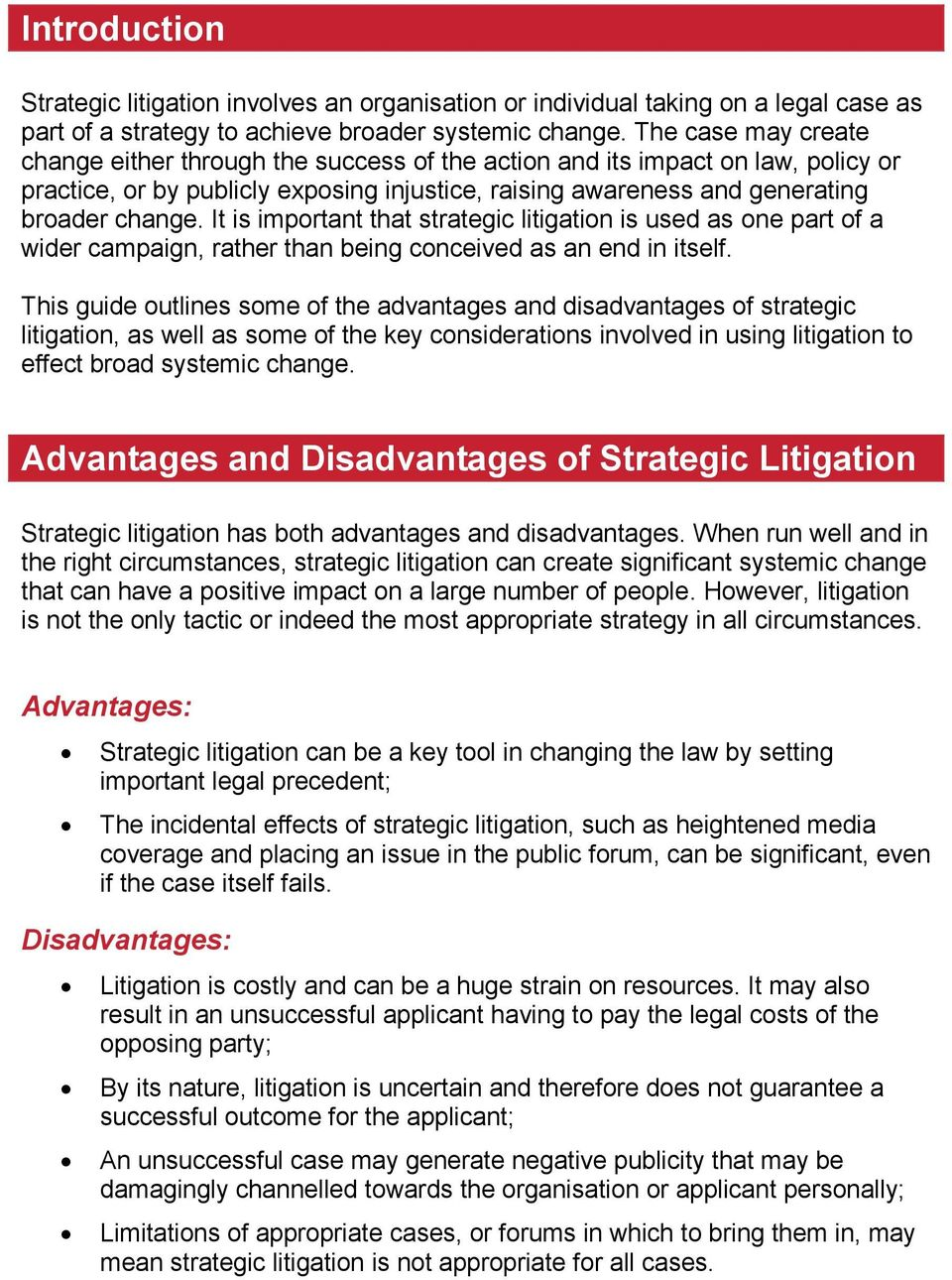 It is important that strategic litigation is used as one part of a wider campaign, rather than being conceived as an end in itself.