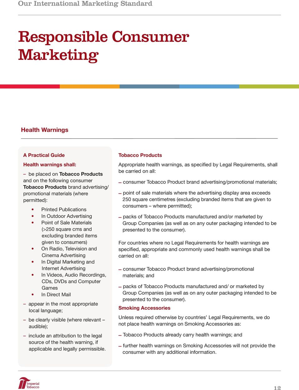 Advertising In Digital Marketing and Internet Advertising In Videos, Audio Recordings, CDs, DVDs and Computer Games In Direct Mail appear in the most appropriate local language; be clearly visible