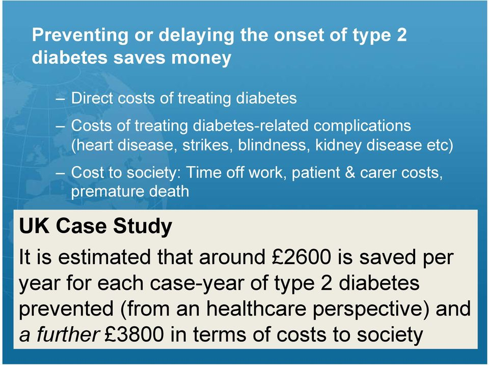 work, patient & carer costs, premature death UK Case Study It is estimated that around 2600 is saved per year for