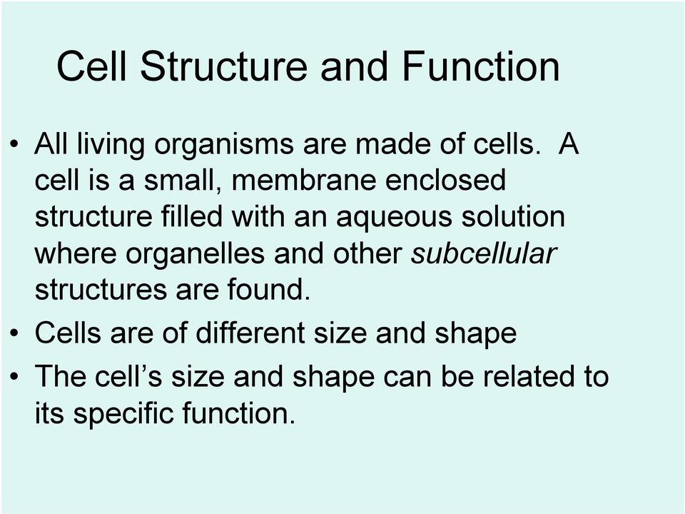 solution where organelles and other subcellular structures are found.