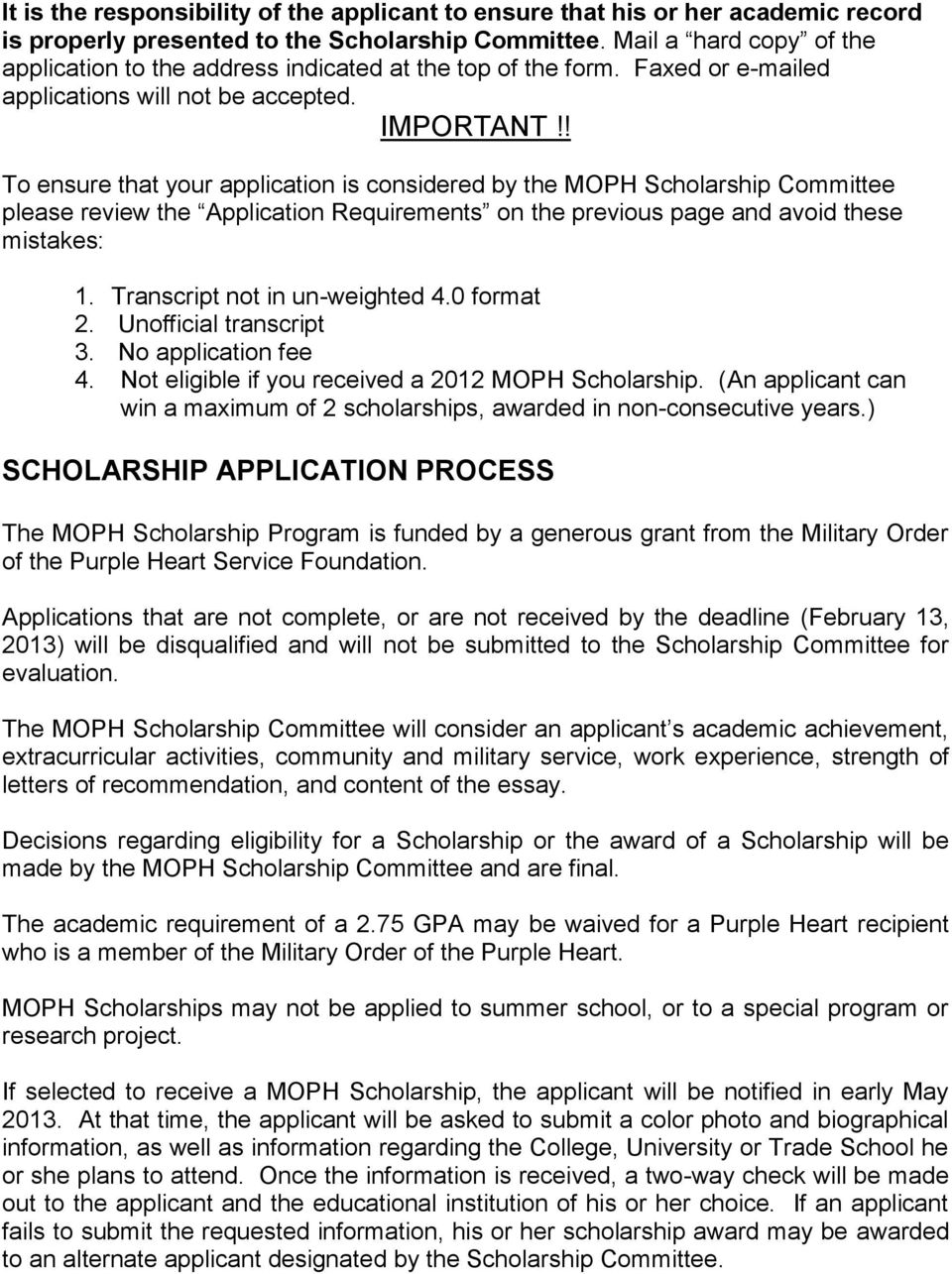 ! To ensure that your application is considered by the MOPH Scholarship Committee please review the Application Requirements on the previous page and avoid these mistakes: 1.