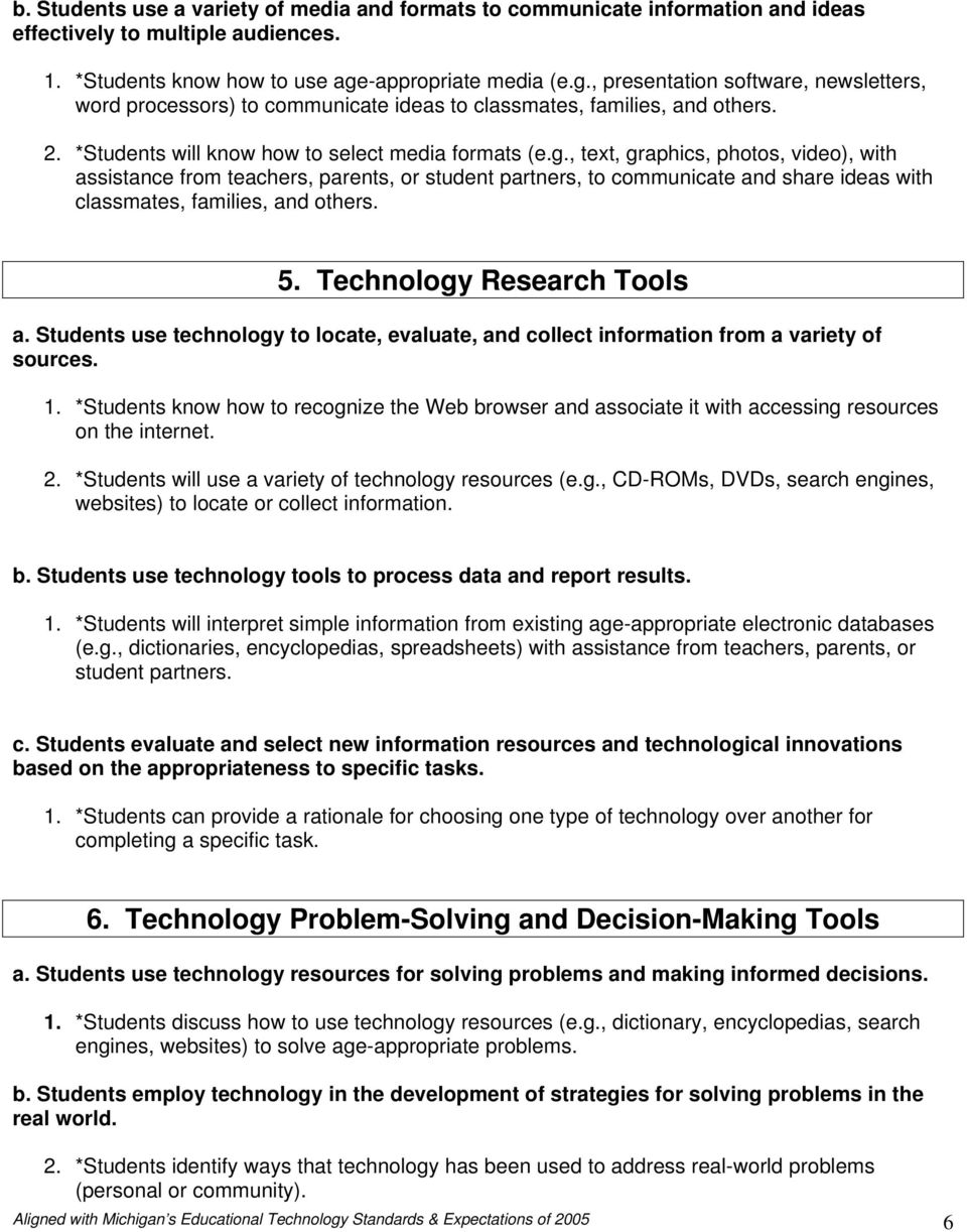 5. Technology Research Tools a. Students use technology to locate, evaluate, and collect information from a variety of sources. 1.