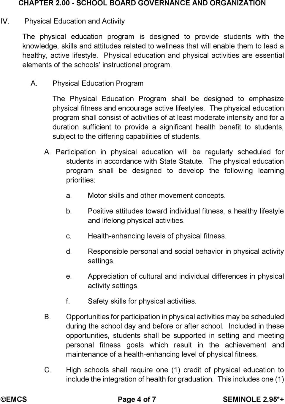 Physical Education Program The Physical Education Program shall be designed to emphasize physical fitness and encourage active lifestyles.