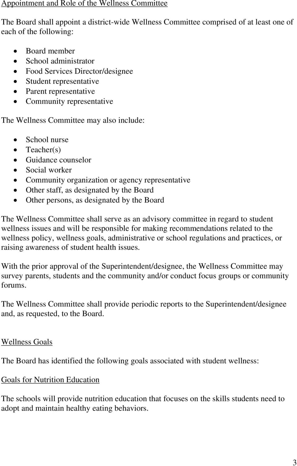 Community organization or agency representative Other staff, as designated by the Board Other persons, as designated by the Board The Wellness Committee shall serve as an advisory committee in regard