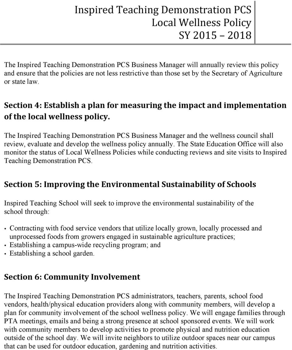 The Inspired Teaching Demonstration PCS Business Manager and the wellness council shall review, evaluate and develop the wellness policy annually.