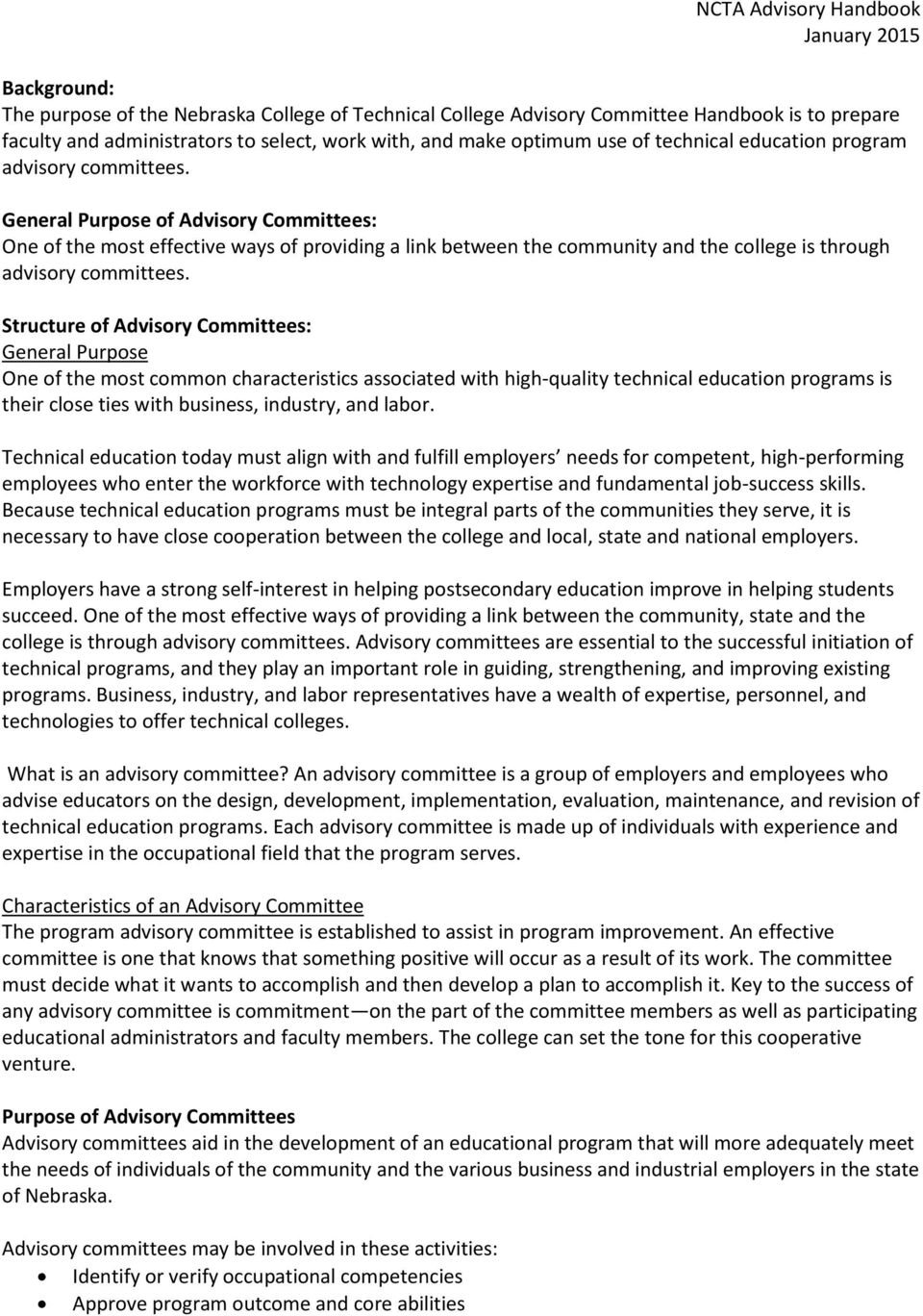 Structure of Advisory Committees: General Purpose One of the most common characteristics associated with high-quality technical education programs is their close ties with business, industry, and