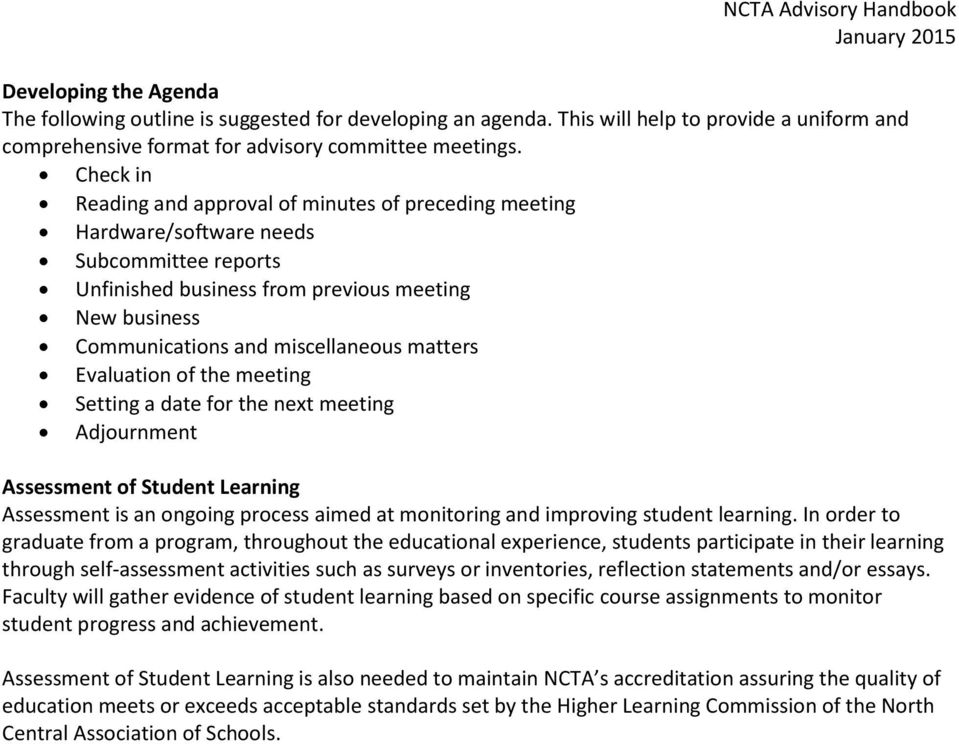 matters Evaluation of the meeting Setting a date for the next meeting Adjournment Assessment of Student Learning Assessment is an ongoing process aimed at monitoring and improving student learning.