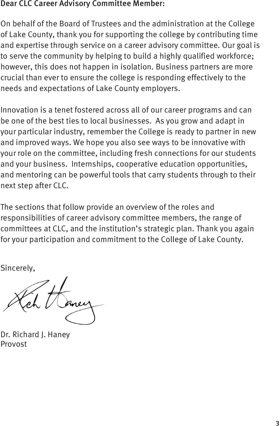 Business partners are more crucial than ever to ensure the college is responding effectively to the needs and expectations of Lake County employers.
